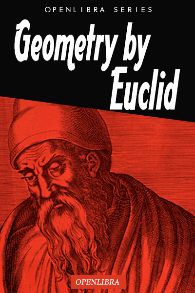 euclid of alexandria essay Euclid of alexandria is the most prominent mathematician of antiquity best known  for his treatise on mathematics the elements.